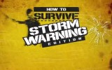 31175-how-to-survive-storm-warning-edition-teaser-trailer_jpg_1280x720_crop_upscale_q85