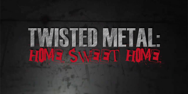 twisted-metal-home-sweet-home